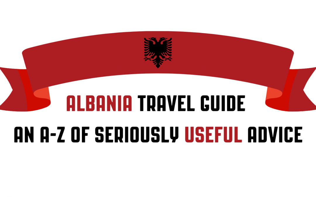 The Drive Albania Travel Guide: An A-Z of Seriously Useful Advice